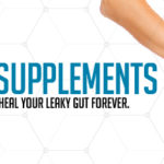 17 Unbeatable Supplements You Can Take Today That Will Help Heal Your Leaky Gut Forever in 2019